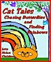 Cat Tales: Chasing Butterflies and Finding Rainbows