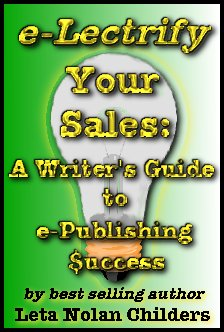 e-Lectrify Your Sales: A Writer's Guide to e-Publishing Success